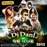 DJ DANI RNB HOUSE 2013 EDITION BILAL